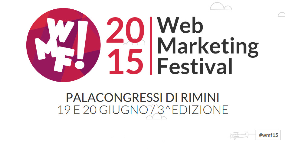 Web Marketing Festival - Rimini - Giugno 2015